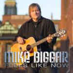 Mike Biggar Feels Like Now
