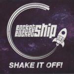 RocketRocketShip Shake it off